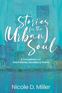 Stories for the (Urban) Souls - Nicole D Miller